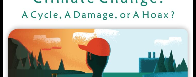 Climate Change: a cycle, a damage or a hoax?